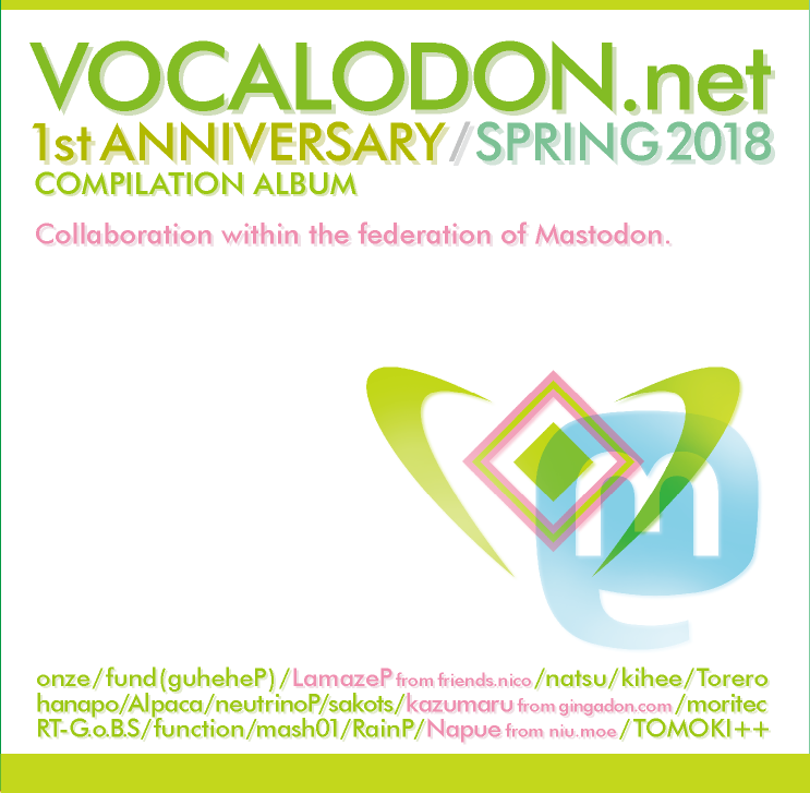VOCALODON COMPILATION ALBUM 1st ANNIVERSARY / 2018 SPRING